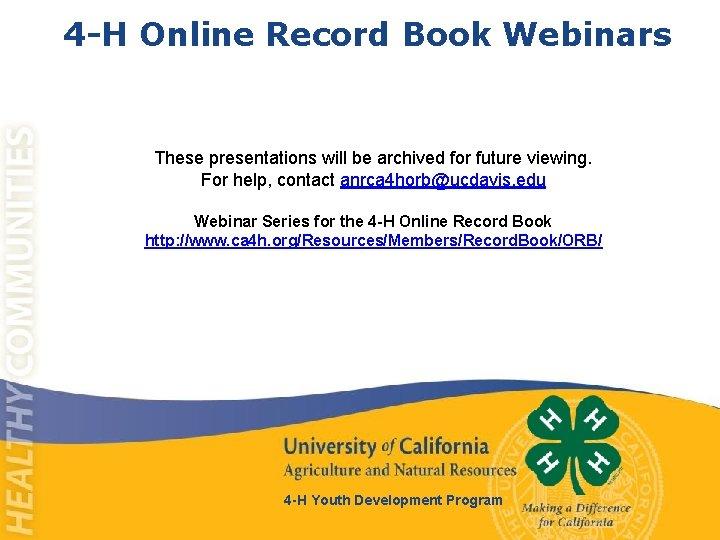 4 -H Online Record Book Webinars These presentations will be archived for future viewing.