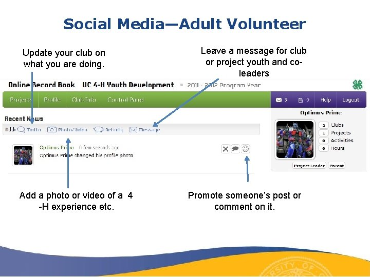 Social Media—Adult Volunteer Update your club on what you are doing. Add a photo