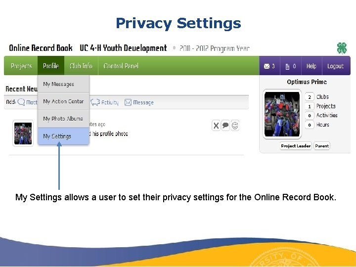 Privacy Settings My Settings allows a user to set their privacy settings for the