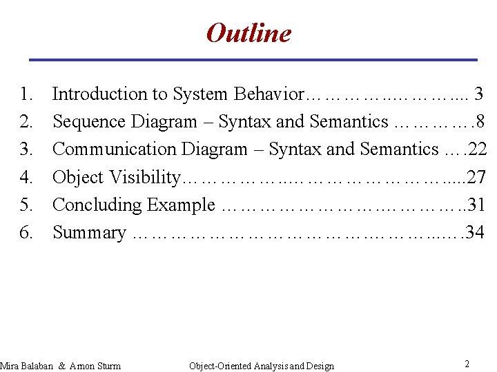 Outline 1. 2. 3. 4. 5. 6. Introduction to System Behavior…………. . . .