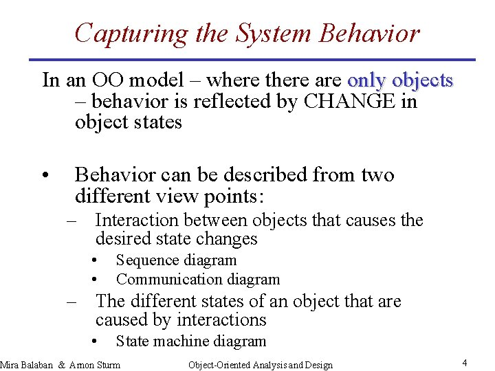 Capturing the System Behavior In an OO model – where there are only objects