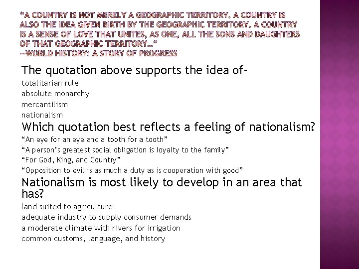 The quotation above supports the idea oftotalitarian rule absolute monarchy mercantilism nationalism Which quotation