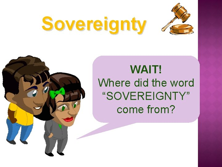 """Sovereignty WAIT! Where did the word """"SOVEREIGNTY"""" come from?"""