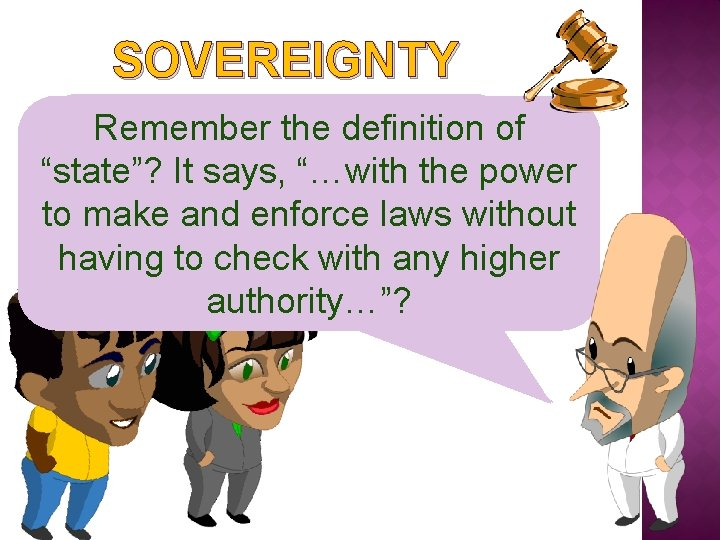 """SOVEREIGNTY Don't worry Remember theguys! definition of """"Sovereignty"""" is just athe bigpower """"state""""? It"""