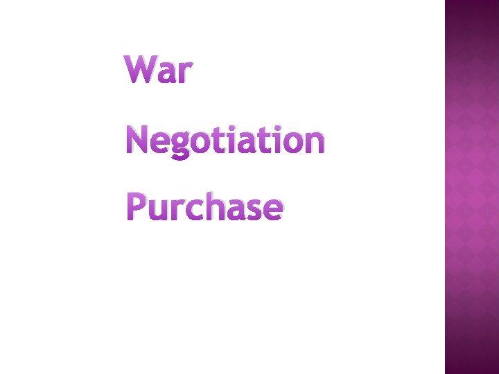 War Negotiation Purchase