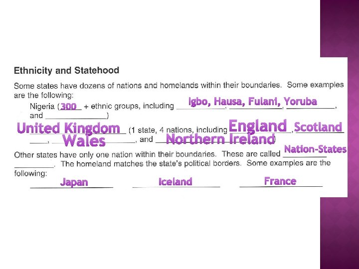 300 United Kingdom Wales Japan Igbo, Hausa, Fulani, Yoruba England Northern Ireland Iceland Scotland
