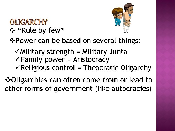 """OLIGARCHY v """"Rule by few"""" v. Power can be based on several things: üMilitary"""