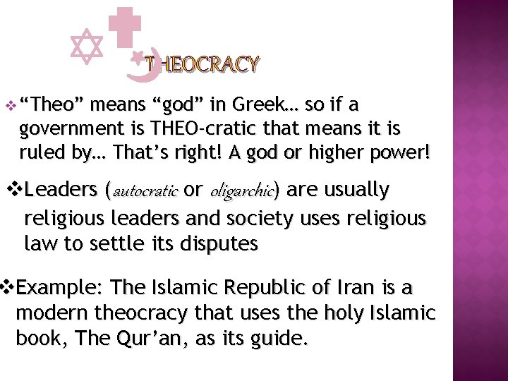 """THEOCRACY v """"Theo"""" means """"god"""" in Greek… so if a government is THEO-cratic that"""