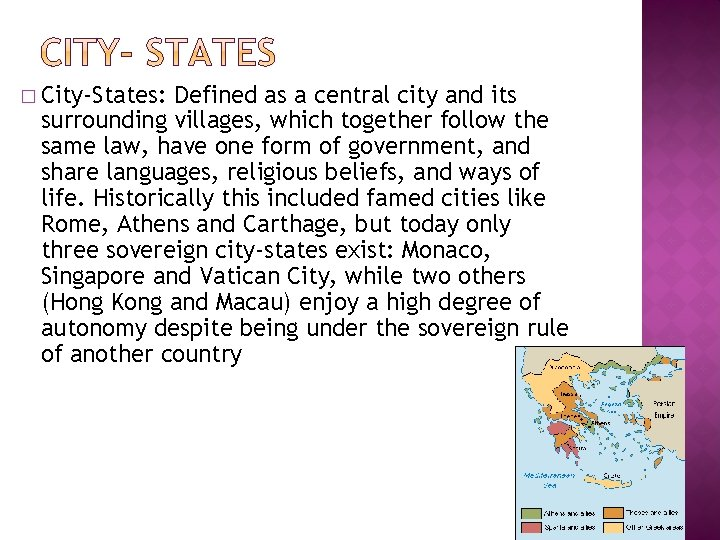 � City-States: Defined as a central city and its surrounding villages, which together follow