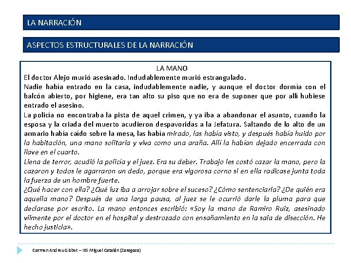 LA NARRACIÓN ASPECTOS ESTRUCTURALES DE LA NARRACIÓN LA MANO El doctor Alejo murió asesinado.