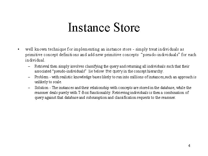 Instance Store • well known technique for implementing an instance store - simply treat