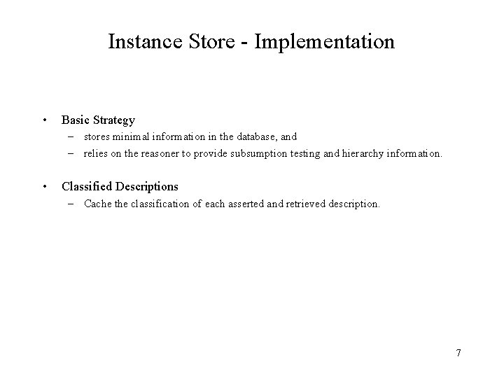Instance Store - Implementation • Basic Strategy – stores minimal information in the database,