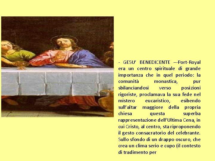 - GESU' BENEDICENTE –-Port-Royal era un centro spirituale di grande importanza che in quel