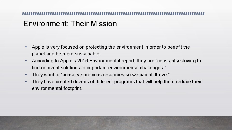 Environment: Their Mission • • Apple is very focused on protecting the environment in