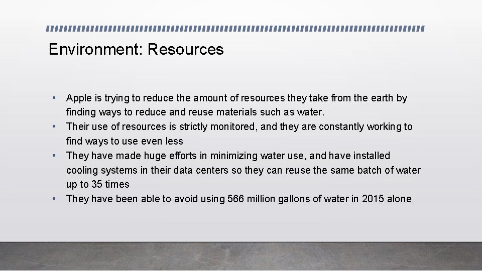 Environment: Resources • • Apple is trying to reduce the amount of resources they