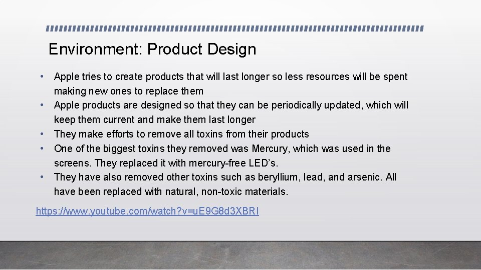 Environment: Product Design • • • Apple tries to create products that will last