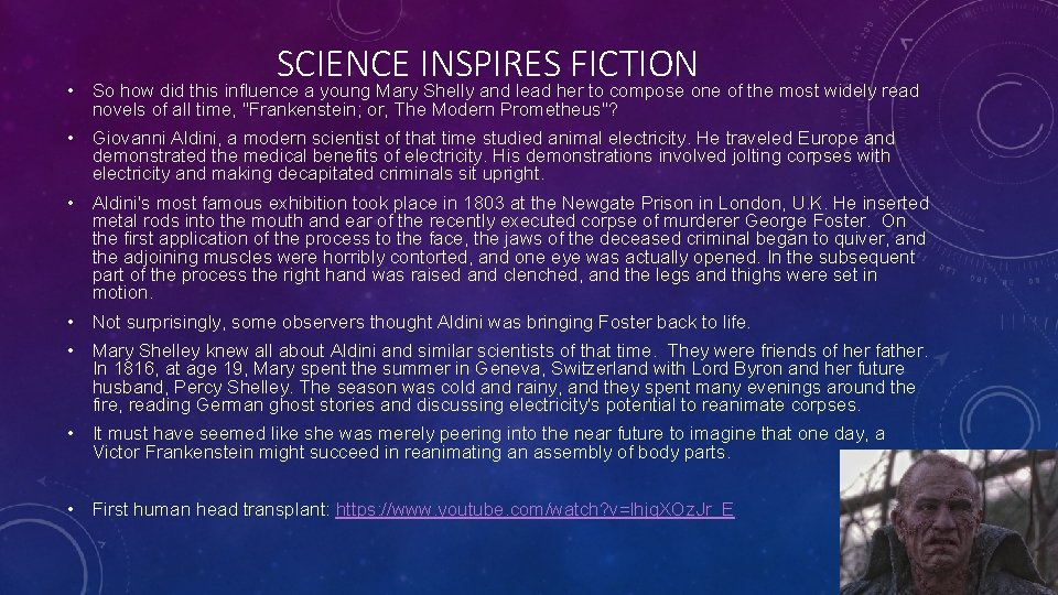 SCIENCE INSPIRES FICTION • So how did this influence a young Mary Shelly and
