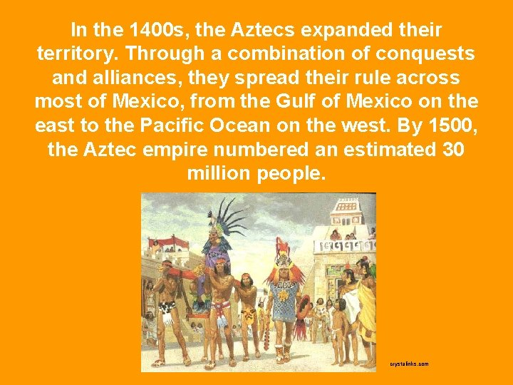 In the 1400 s, the Aztecs expanded their territory. Through a combination of conquests