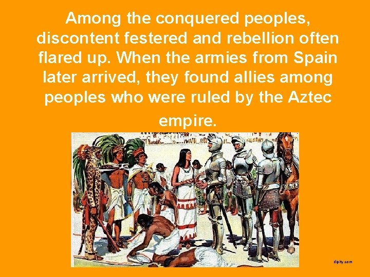 Among the conquered peoples, discontent festered and rebellion often flared up. When the armies