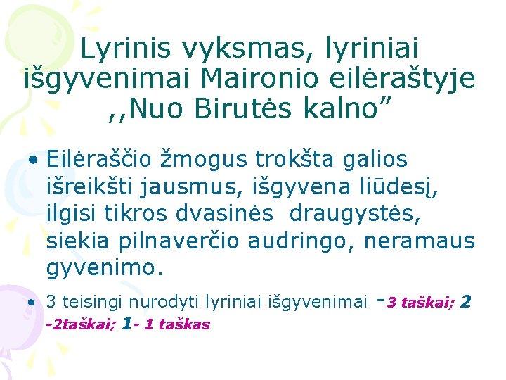 """Lyrinis vyksmas, lyriniai išgyvenimai Maironio eilėraštyje , , Nuo Birutės kalno"""" • Eilėraščio žmogus"""