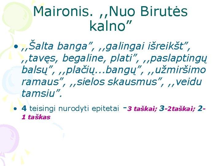 """Maironis. , , Nuo Birutės kalno"""" • , , Šalta banga"""", , , galingai"""