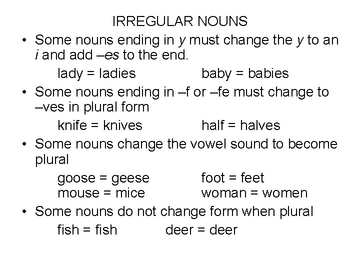 • • IRREGULAR NOUNS Some nouns ending in y must change the y
