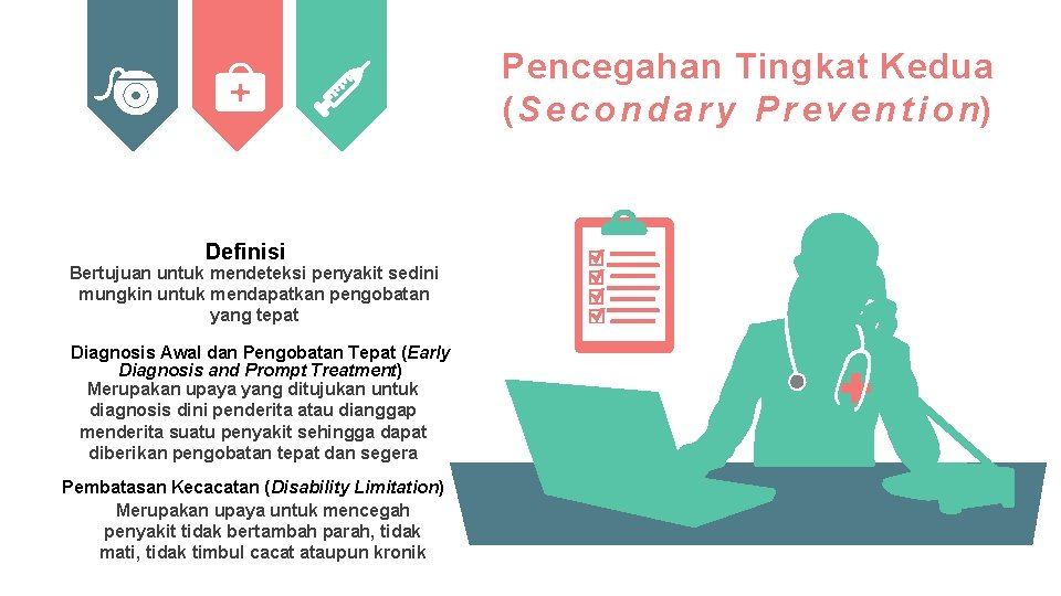 Pencegahan Tingkat Kedua (S e c o n d a r y P r