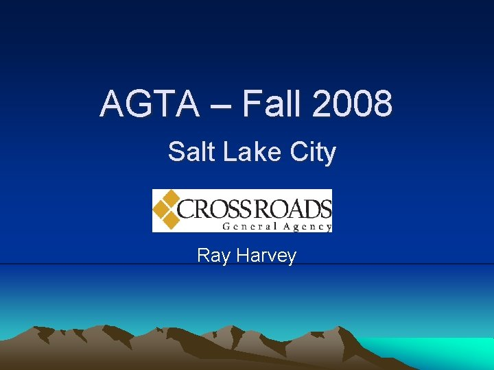 AGTA – Fall 2008 Salt Lake City Ray Harvey