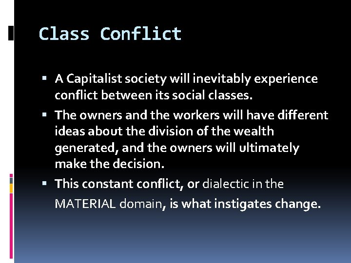 Class Conflict A Capitalist society will inevitably experience conflict between its social classes. The