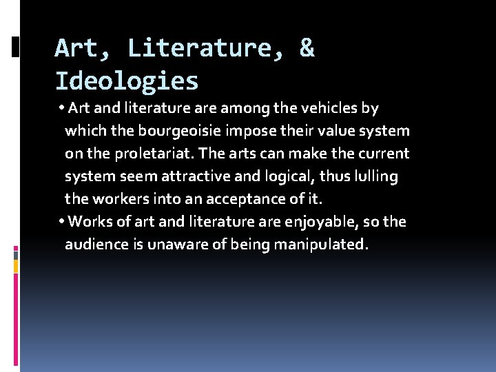 Art, Literature, & Ideologies • Art and literature among the vehicles by which the