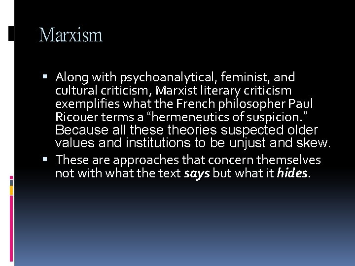 Marxism Along with psychoanalytical, feminist, and cultural criticism, Marxist literary criticism exemplifies what the