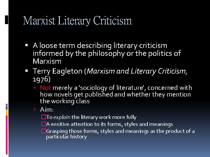 Marxist Literary Criticism A loose term describing literary criticism informed by the philosophy or