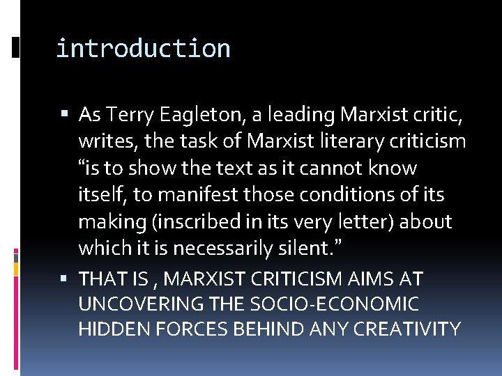 introduction As Terry Eagleton, a leading Marxist critic, writes, the task of Marxist literary