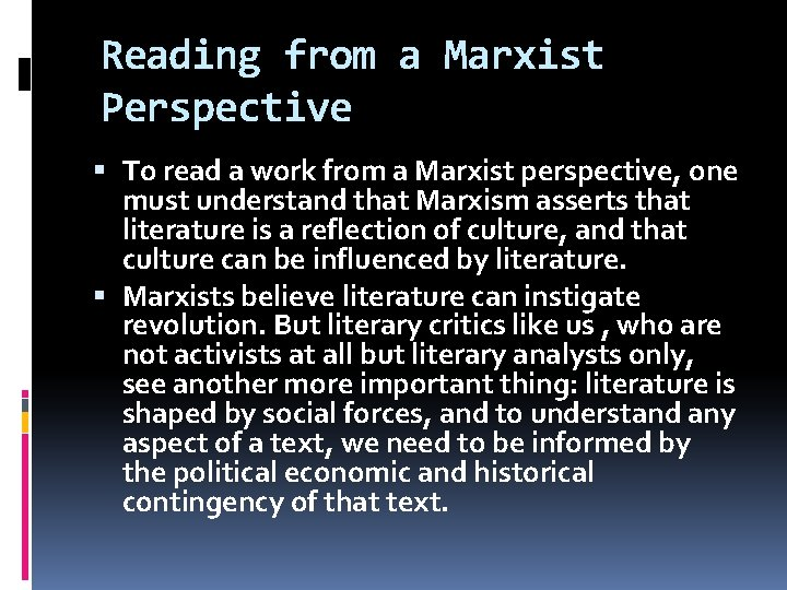 Reading from a Marxist Perspective To read a work from a Marxist perspective, one