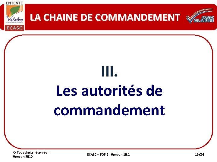 LA CHAINE DE COMMANDEMENT III. Les autorités de commandement © Tous droits réservés -