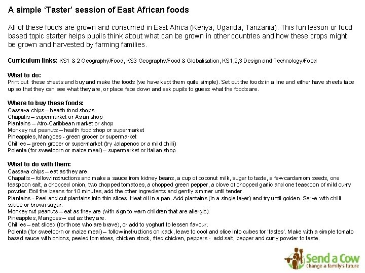 A simple 'Taster' session of East African foods All of these foods are grown