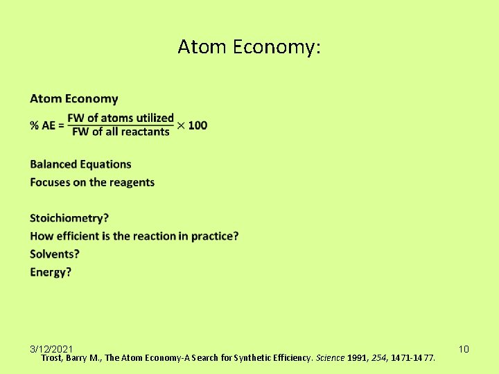 Atom Economy: • 3/12/2021 Trost, Barry M. , The Atom Economy-A Search for Synthetic
