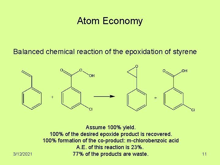 Atom Economy Balanced chemical reaction of the epoxidation of styrene 3/12/2021 Assume 100% yield.