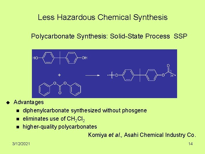Less Hazardous Chemical Synthesis Polycarbonate Synthesis: Solid-State Process SSP u Advantages n diphenylcarbonate synthesized