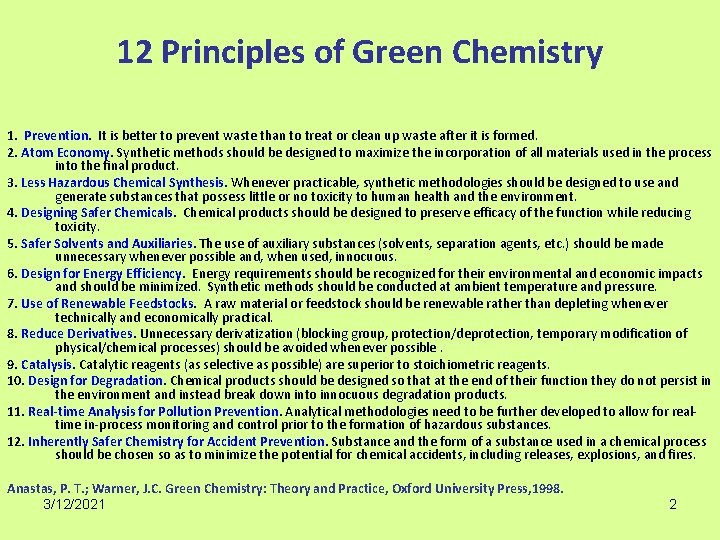 12 Principles of Green Chemistry 1. Prevention. It is better to prevent waste than