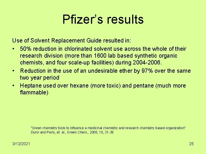 Pfizer's results Use of Solvent Replacement Guide resulted in: • 50% reduction in chlorinated