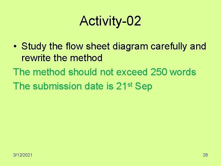 Activity-02 • Study the flow sheet diagram carefully and rewrite the method The method
