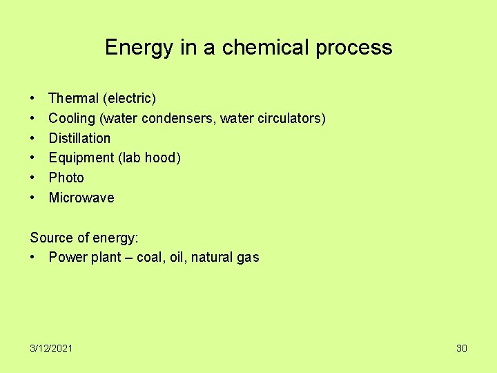 Energy in a chemical process • • • Thermal (electric) Cooling (water condensers, water