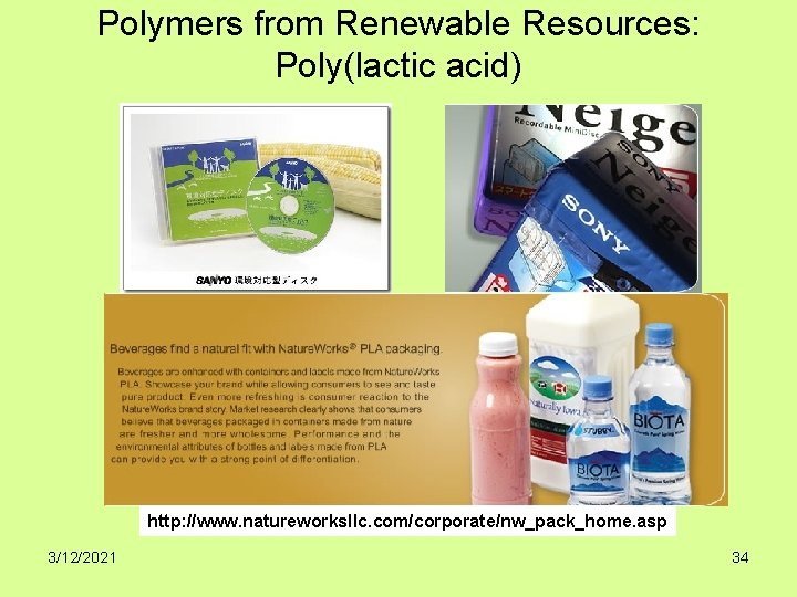 Polymers from Renewable Resources: Poly(lactic acid) http: //www. natureworksllc. com/corporate/nw_pack_home. asp 3/12/2021 34