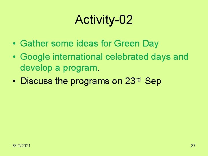 Activity-02 • Gather some ideas for Green Day • Google international celebrated days and