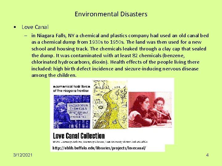 Environmental Disasters • Love Canal – in Niagara Falls, NY a chemical and plastics