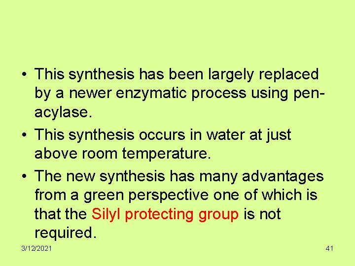 • This synthesis has been largely replaced by a newer enzymatic process using