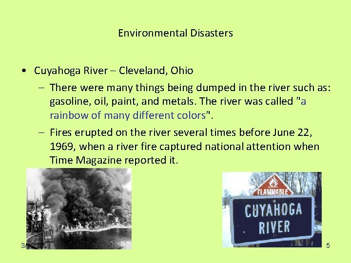 Environmental Disasters • Cuyahoga River – Cleveland, Ohio – There were many things being