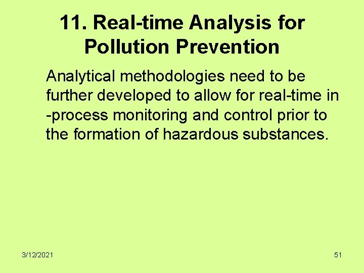 11. Real-time Analysis for Pollution Prevention Analytical methodologies need to be further developed to