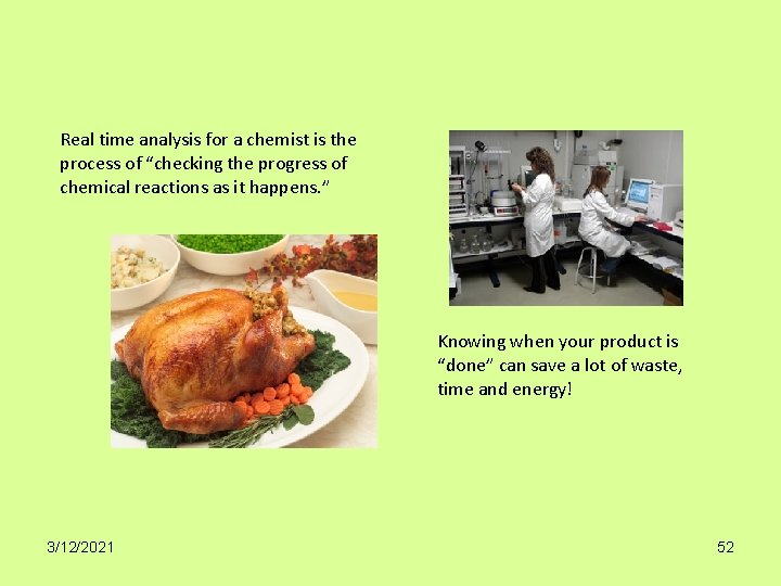 """Real time analysis for a chemist is the process of """"checking the progress of"""
